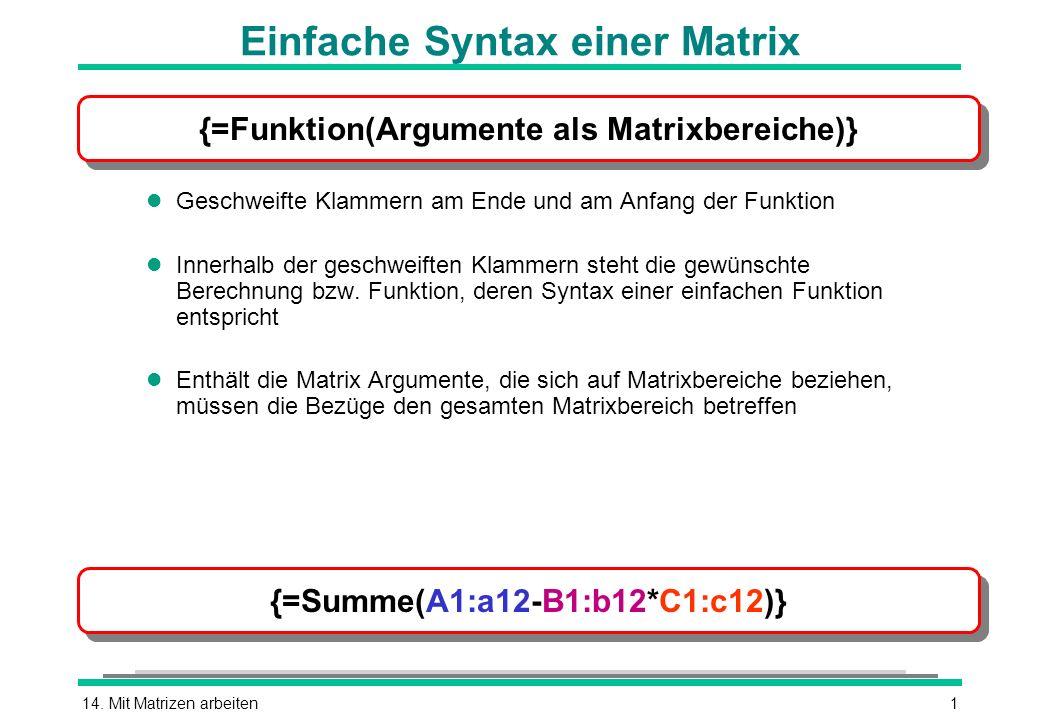 Einfache Syntax einer Matrix