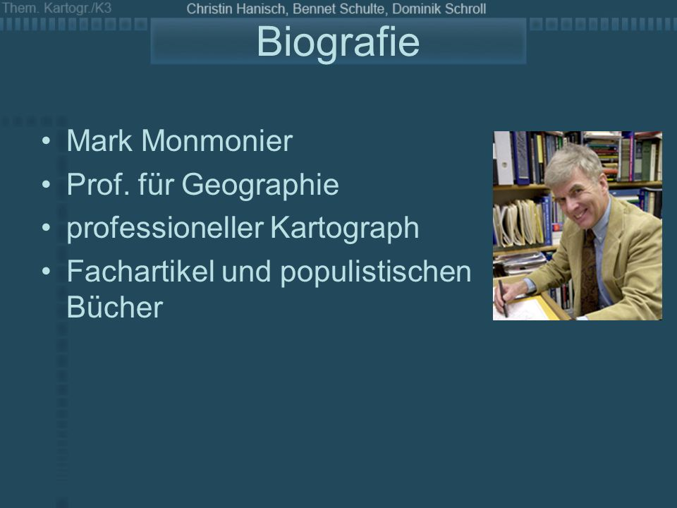 Biografie Mark Monmonier Prof. für Geographie