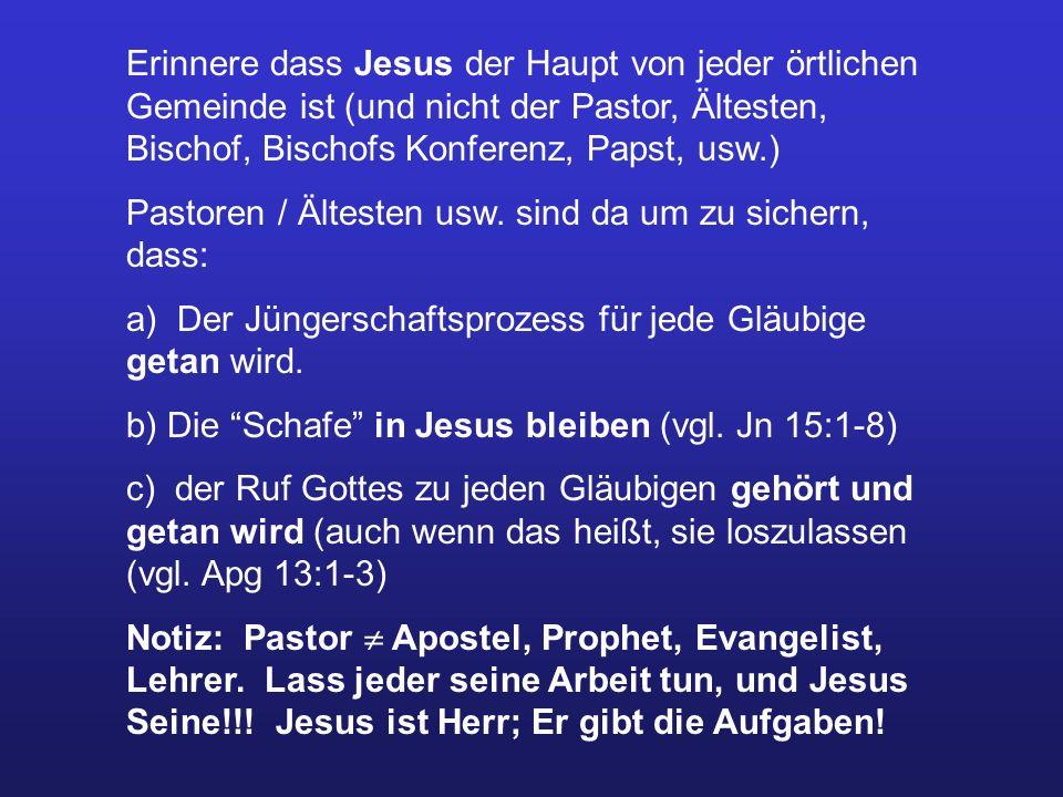 Erinnere dass Jesus der Haupt von jeder örtlichen Gemeinde ist (und nicht der Pastor, Ältesten, Bischof, Bischofs Konferenz, Papst, usw.)