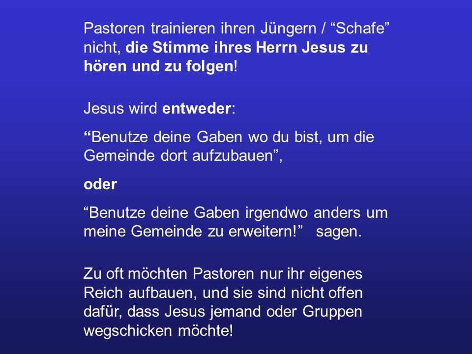 Pastoren trainieren ihren Jüngern / Schafe nicht, die Stimme ihres Herrn Jesus zu hören und zu folgen!