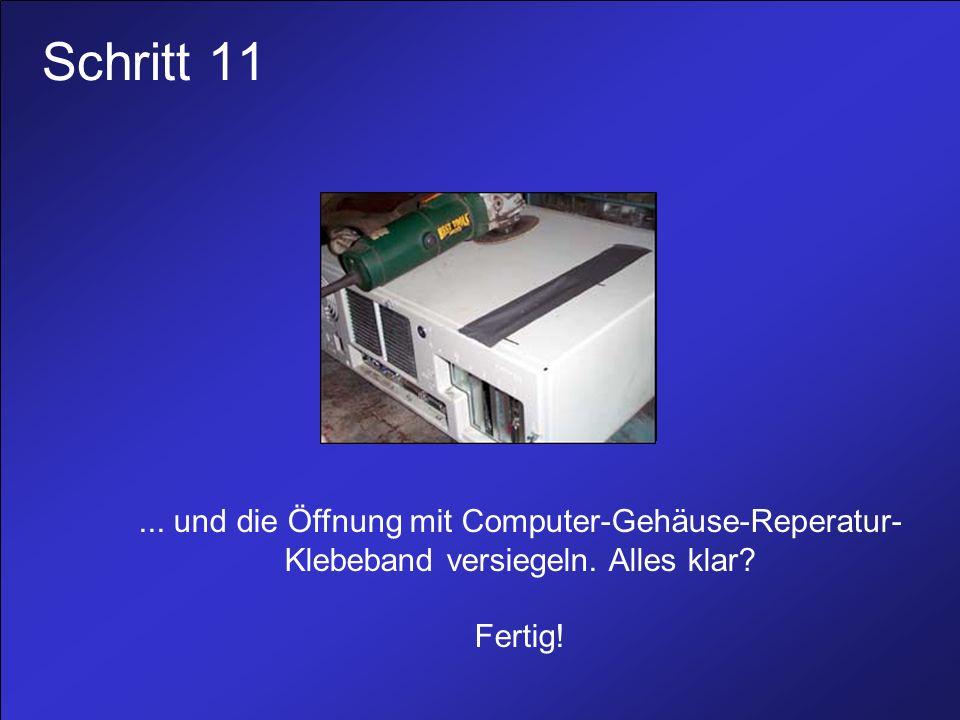 Schritt 11 ... und die Öffnung mit Computer-Gehäuse-Reperatur-
