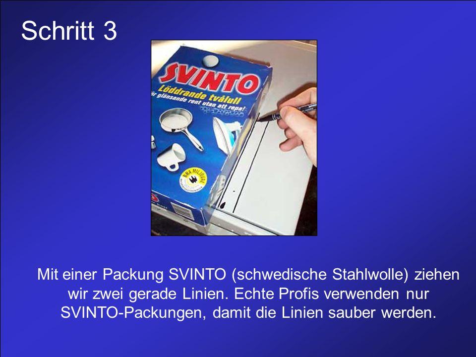Schritt 3 Mit einer Packung SVINTO (schwedische Stahlwolle) ziehen