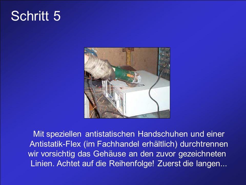 Schritt 5 Mit speziellen antistatischen Handschuhen und einer