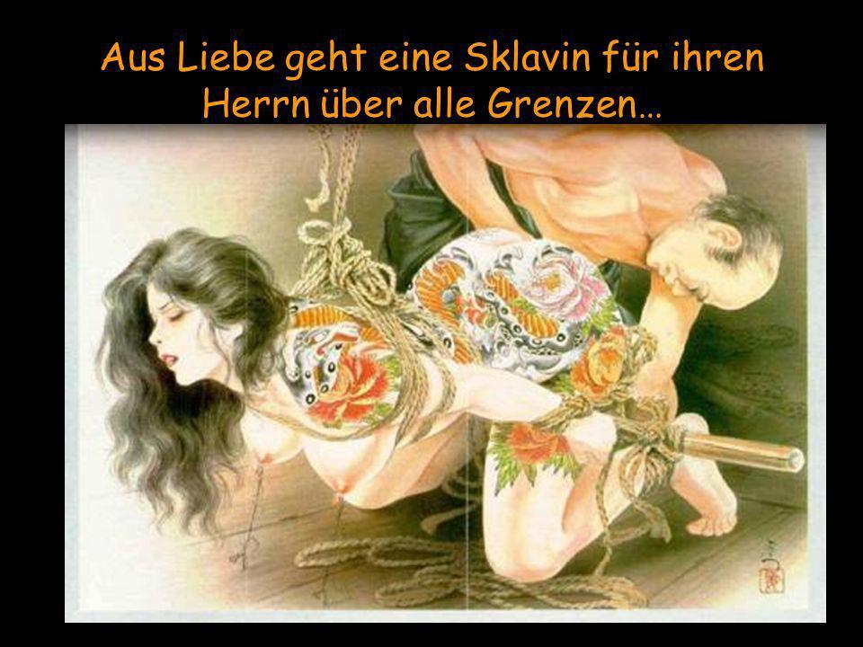 Aus Liebe geht eine Sklavin für ihren Herrn über alle Grenzen…