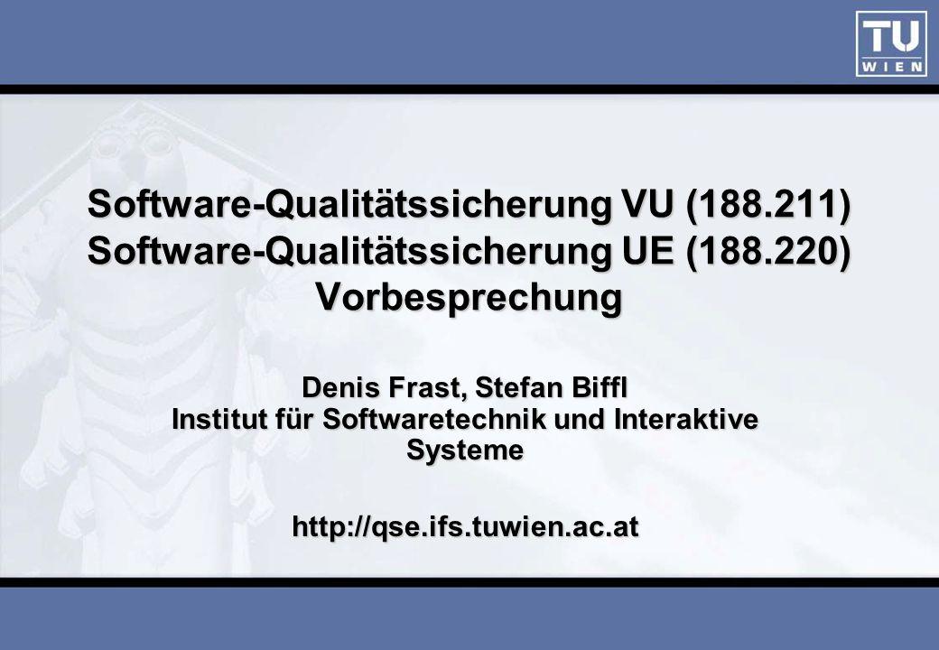 ISESE03Software-Qualitätssicherung VU (188.211) Software-Qualitätssicherung UE (188.220) Vorbesprechung.