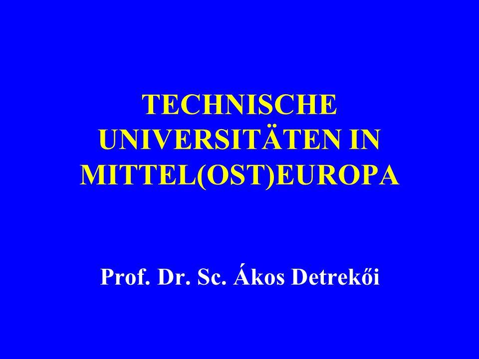 TECHNISCHE UNIVERSITÄTEN IN MITTEL(OST)EUROPA Prof. Dr. Sc