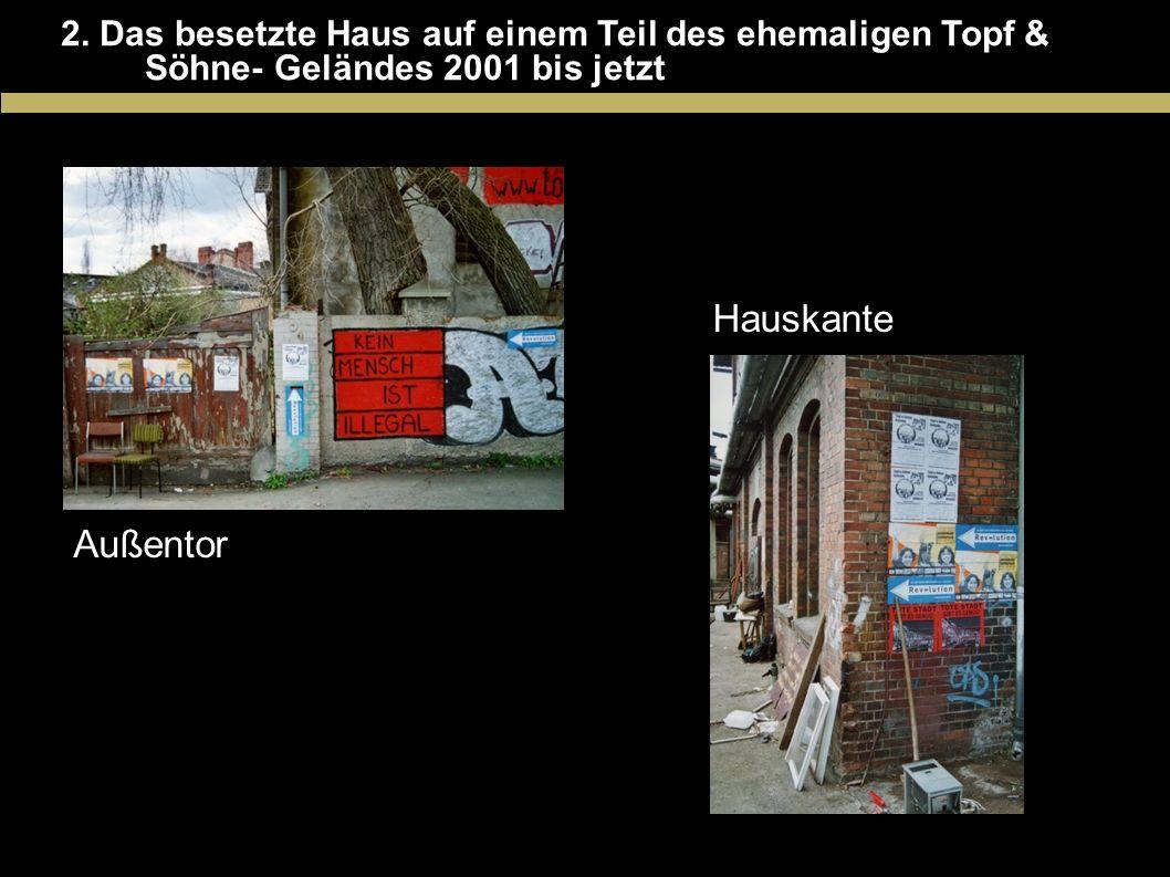 2. Das besetzte Haus auf einem Teil des ehemaligen Topf &