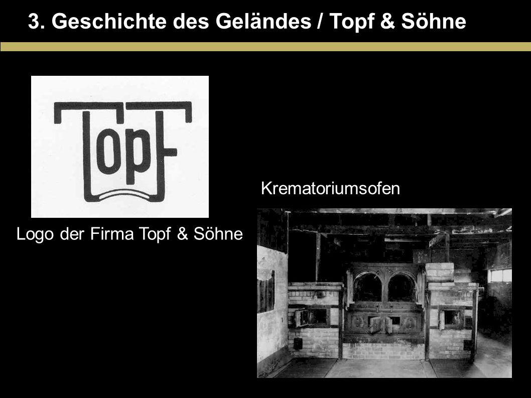 3. Geschichte des Geländes / Topf & Söhne