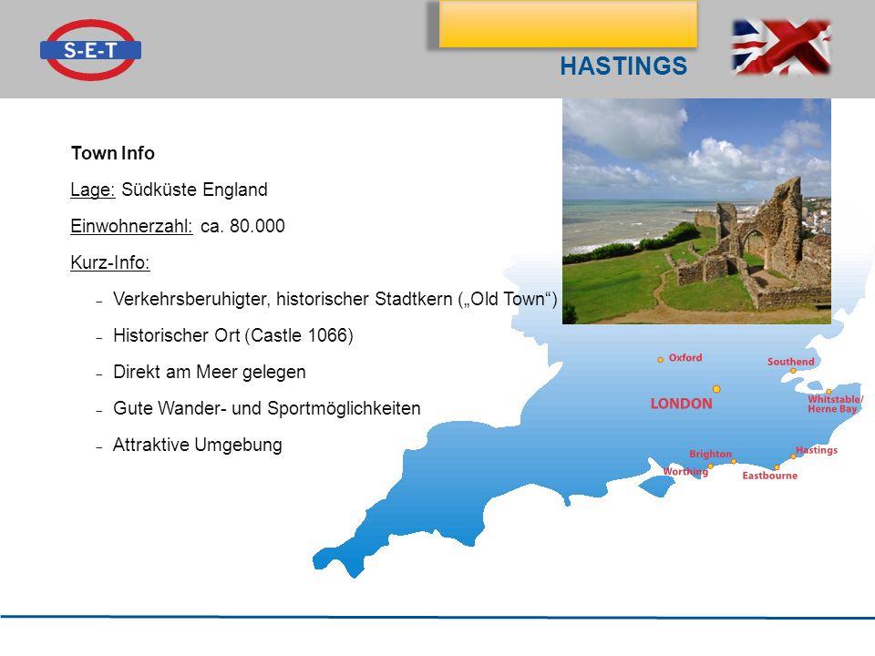 hastings Town Info Lage: Südküste England Einwohnerzahl: ca. 80.000