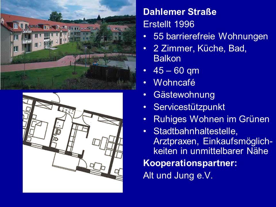 Dahlemer Straße Erstellt 1996. 55 barrierefreie Wohnungen. 2 Zimmer, Küche, Bad, Balkon. 45 – 60 qm.