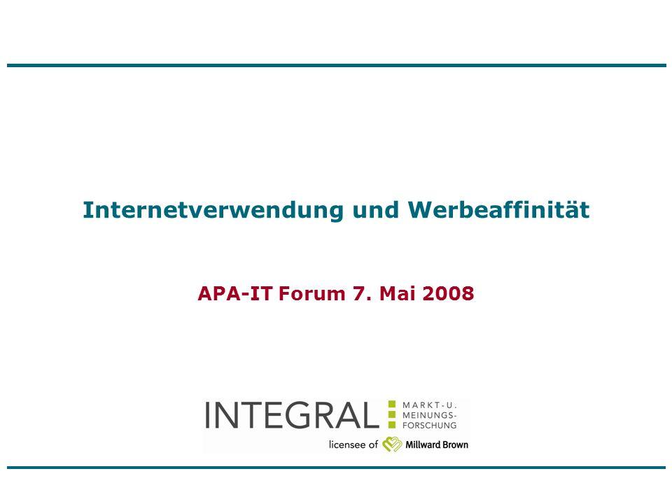 Internetverwendung und Werbeaffinität APA-IT Forum 7. Mai 2008