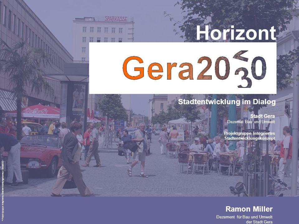 Horizont Stadtentwicklung im Dialog Stadt Gera Dezernat Bau und Umwelt