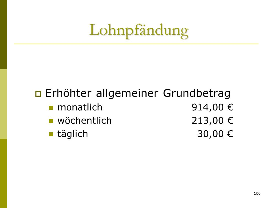 Lohnpfändung Erhöhter allgemeiner Grundbetrag monatlich 914,00 €