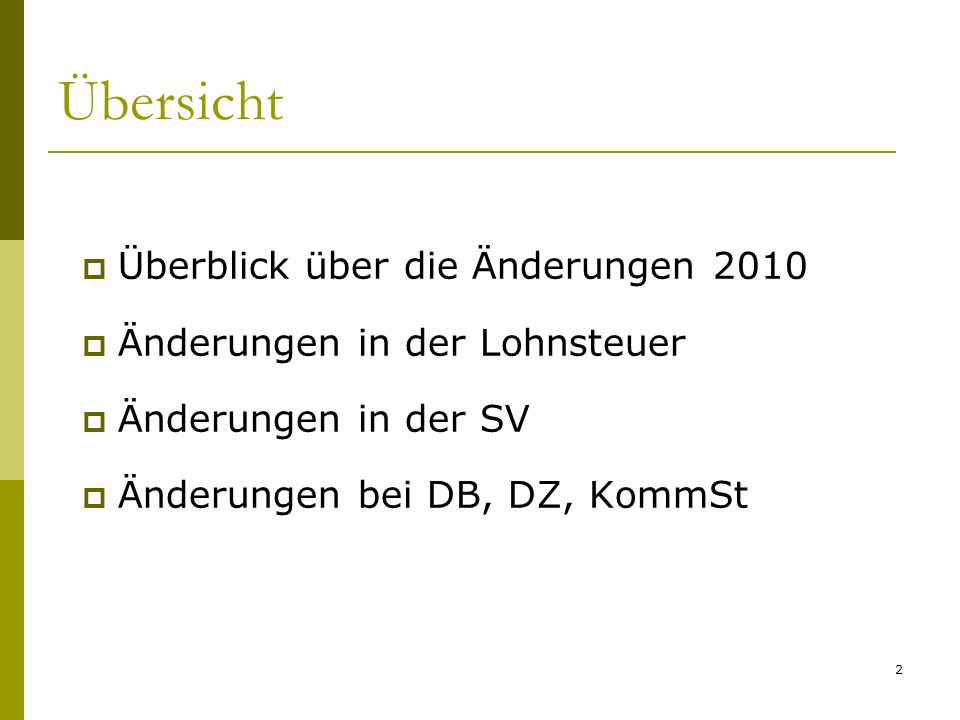 Übersicht Überblick über die Änderungen 2010