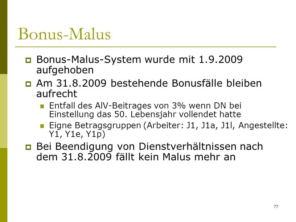 Bonus-Malus Bonus-Malus-System wurde mit 1.9.2009 aufgehoben