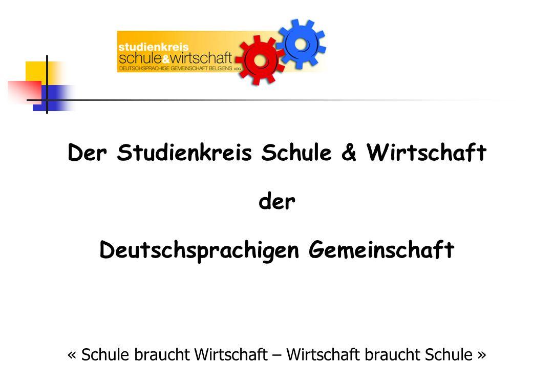 Der Studienkreis Schule & Wirtschaft Deutschsprachigen Gemeinschaft
