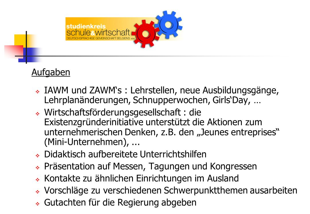 Aufgaben IAWM und ZAWM's : Lehrstellen, neue Ausbildungsgänge, Lehrplanänderungen, Schnupperwochen, Girls'Day, …