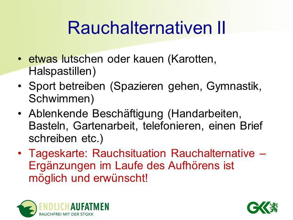 Rauchalternativen II etwas lutschen oder kauen (Karotten, Halspastillen) Sport betreiben (Spazieren gehen, Gymnastik, Schwimmen)
