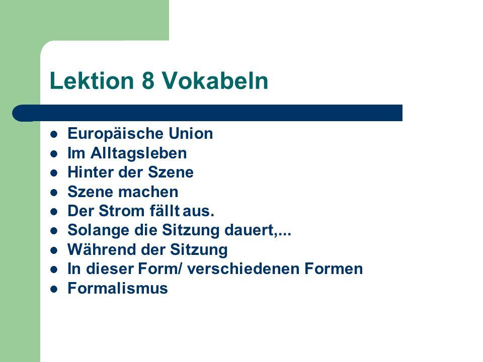 Lektion 8 Vokabeln Europäische Union Im Alltagsleben Hinter der Szene
