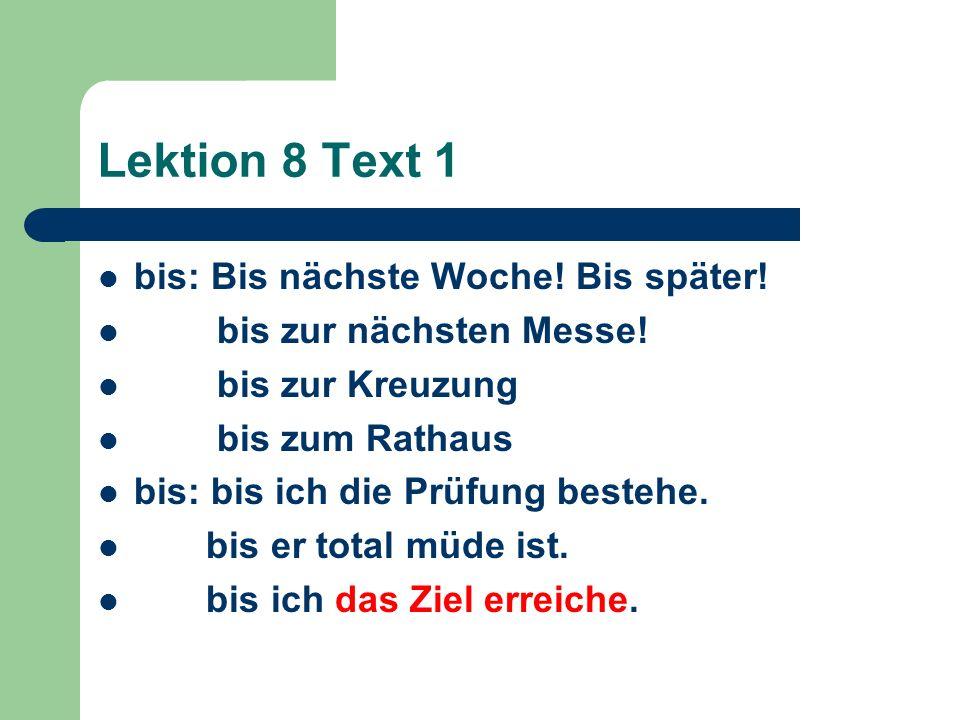 Lektion 8 Text 1 bis: Bis nächste Woche! Bis später!