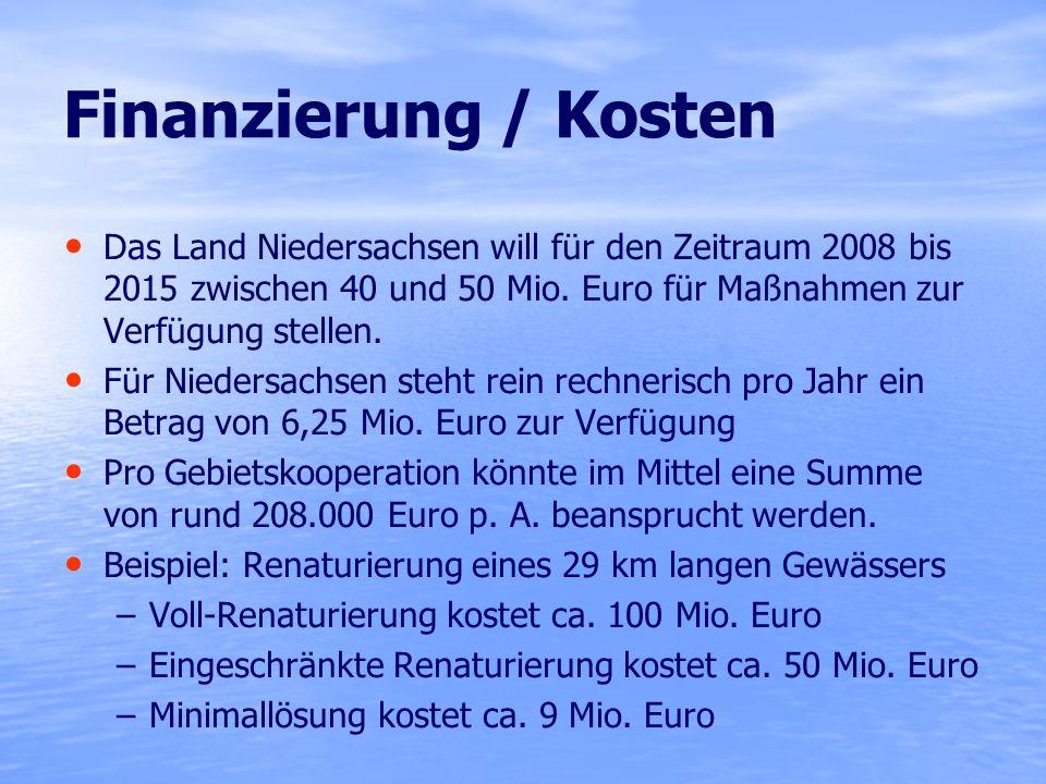 Finanzierung / Kosten Das Land Niedersachsen will für den Zeitraum 2008 bis 2015 zwischen 40 und 50 Mio. Euro für Maßnahmen zur Verfügung stellen.