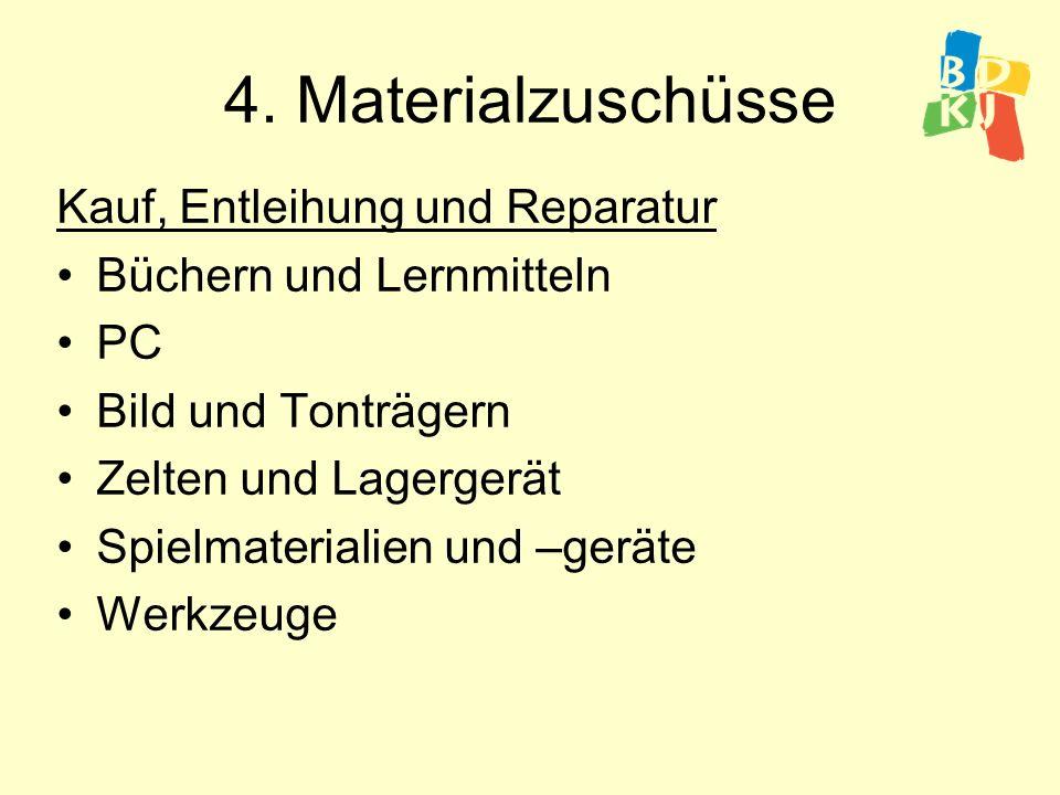 4. Materialzuschüsse Kauf, Entleihung und Reparatur