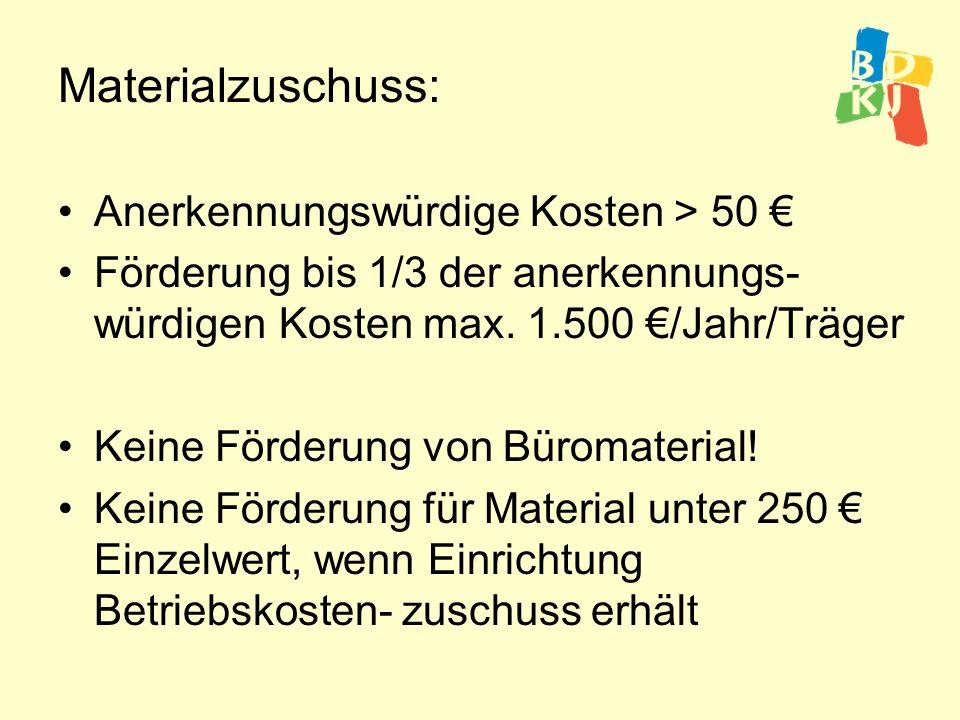 Materialzuschuss: Anerkennungswürdige Kosten > 50 €