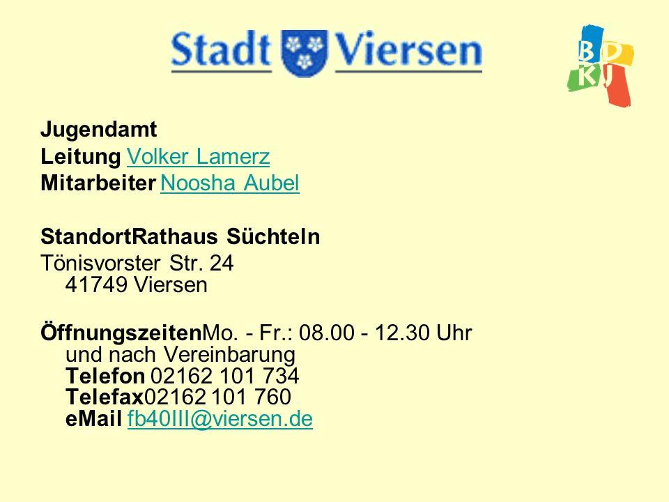 Jugendamt Leitung Volker Lamerz. Mitarbeiter Noosha Aubel. StandortRathaus Süchteln. Tönisvorster Str. 24 41749 Viersen.