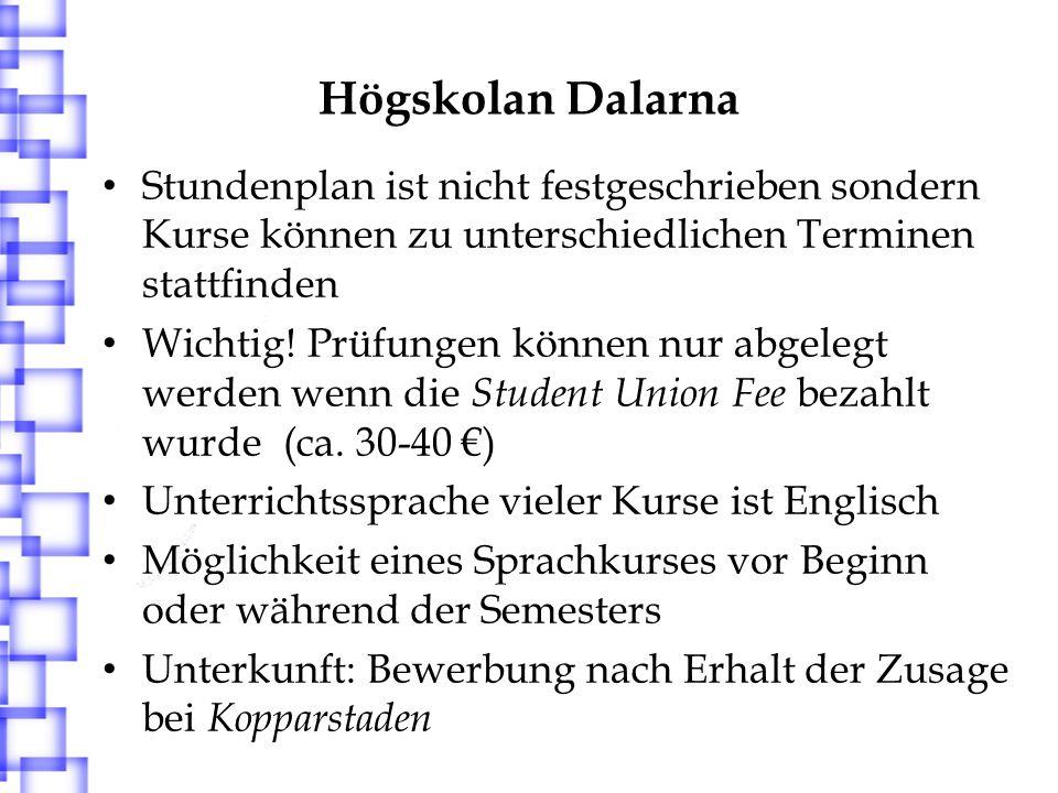 Högskolan Dalarna Stundenplan ist nicht festgeschrieben sondern Kurse können zu unterschiedlichen Terminen stattfinden.