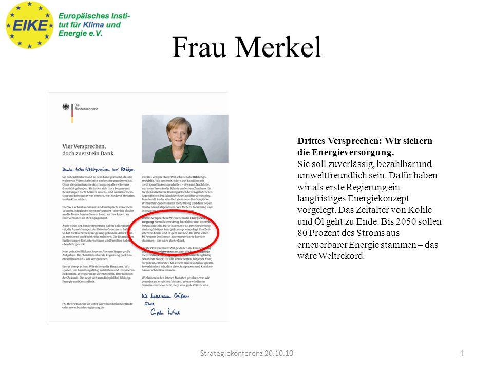 Frau Merkel Drittes Versprechen: Wir sichern die Energieversorgung.