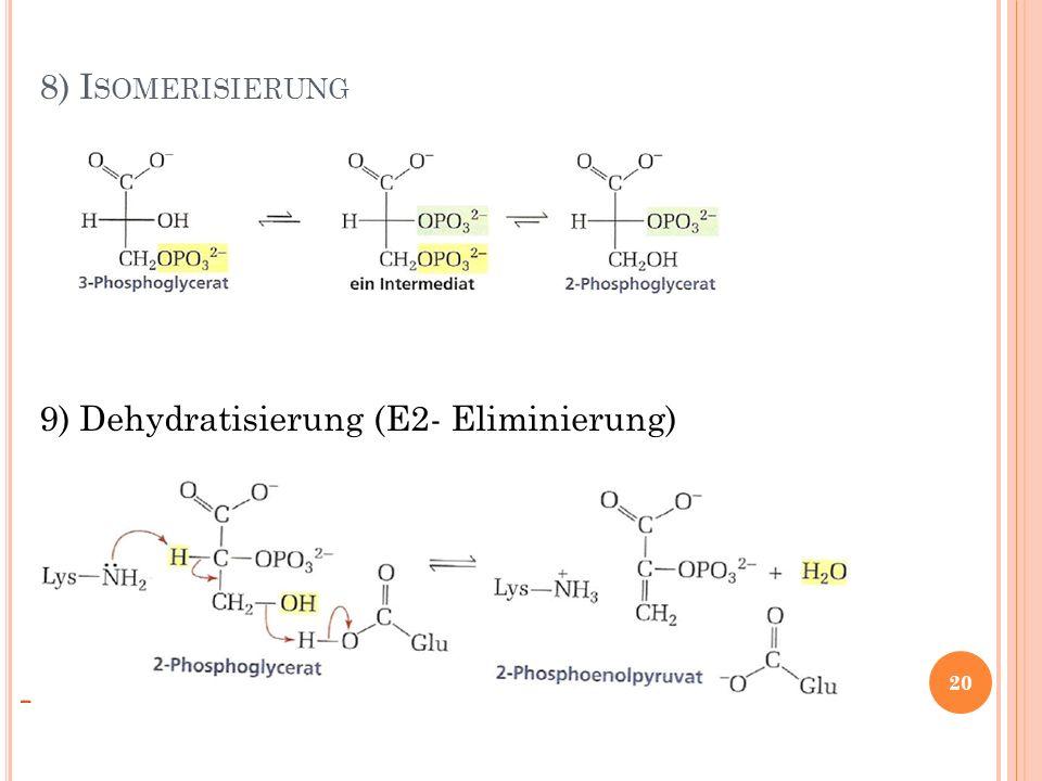 8) Isomerisierung 9) Dehydratisierung (E2- Eliminierung)