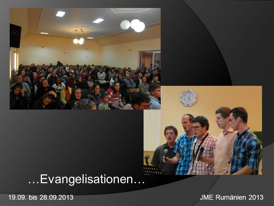 …Evangelisationen… 19.09. bis 28.09.2013 JME Rumänien 2013