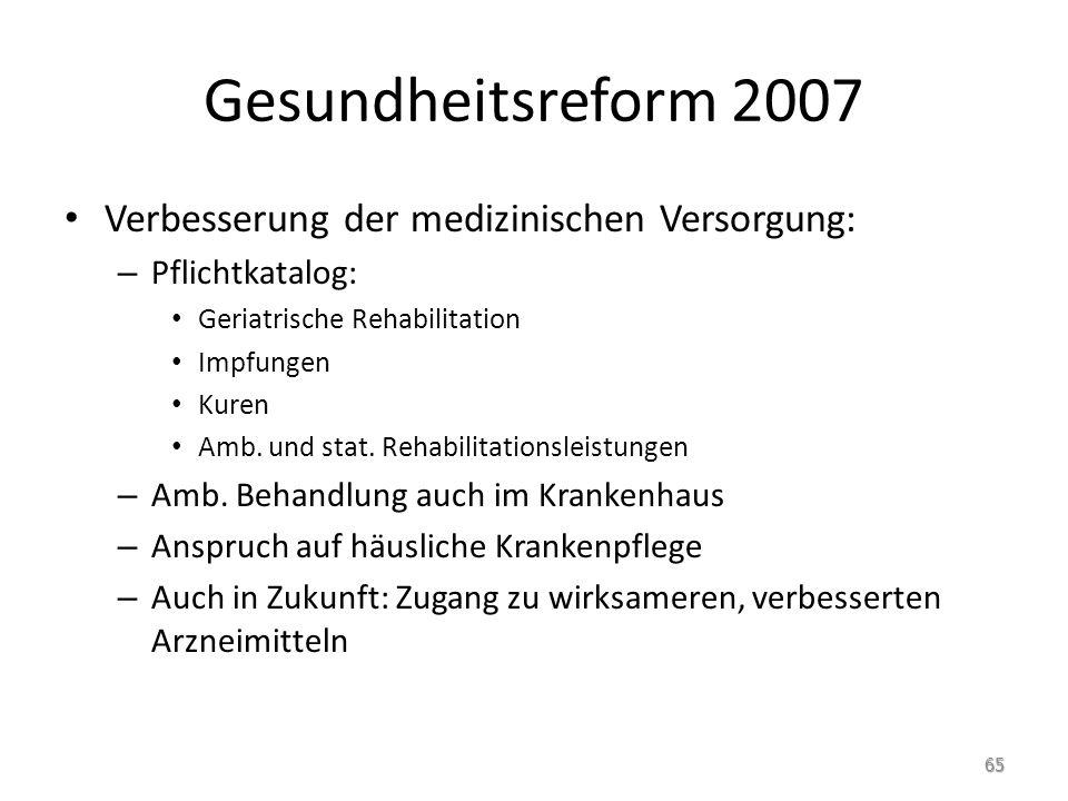 Gesundheitsreform 2007 Verbesserung der medizinischen Versorgung:
