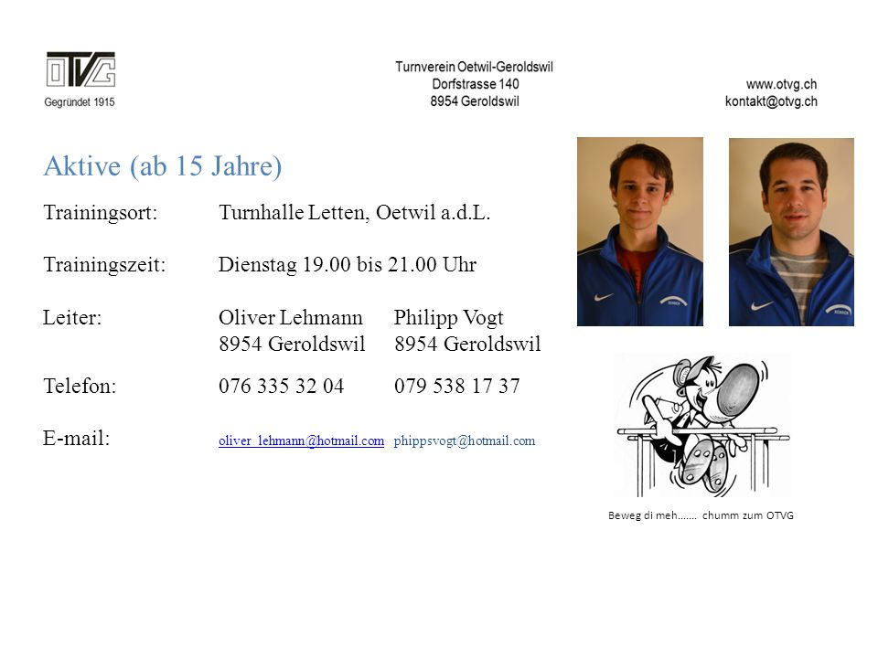 Aktive (ab 15 Jahre) Trainingsort: Turnhalle Letten, Oetwil a.d.L.