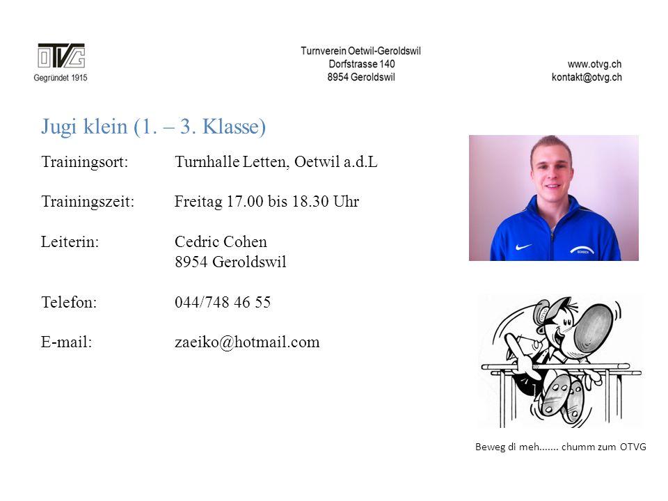 Jugi klein (1. – 3. Klasse) Trainingsort: Turnhalle Letten, Oetwil a.d.L. Trainingszeit: Freitag 17.00 bis 18.30 Uhr.