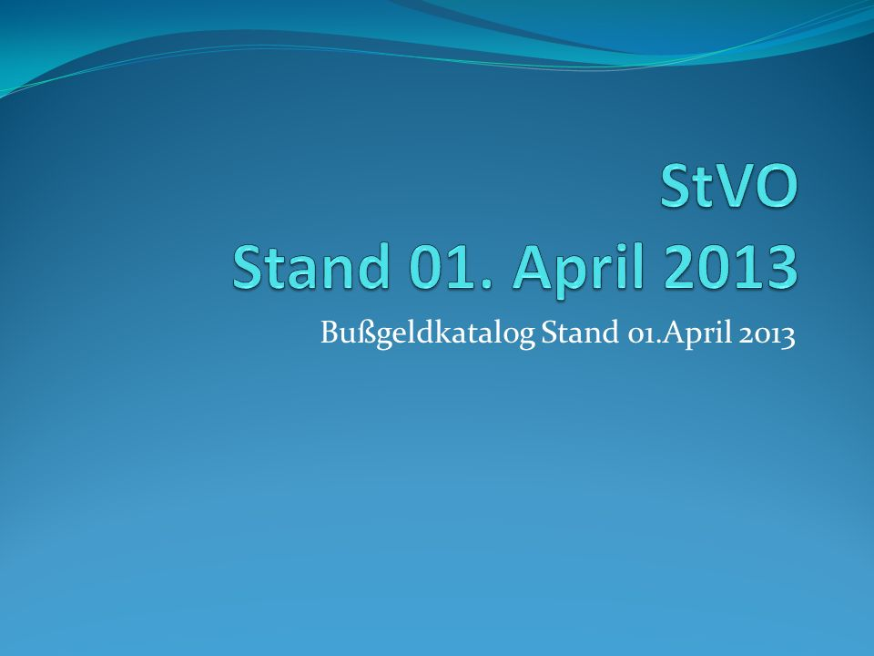 Bußgeldkatalog Stand 01.April 2013
