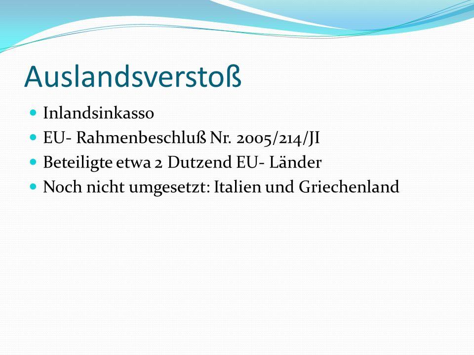 Auslandsverstoß Inlandsinkasso EU- Rahmenbeschluß Nr. 2005/214/JI