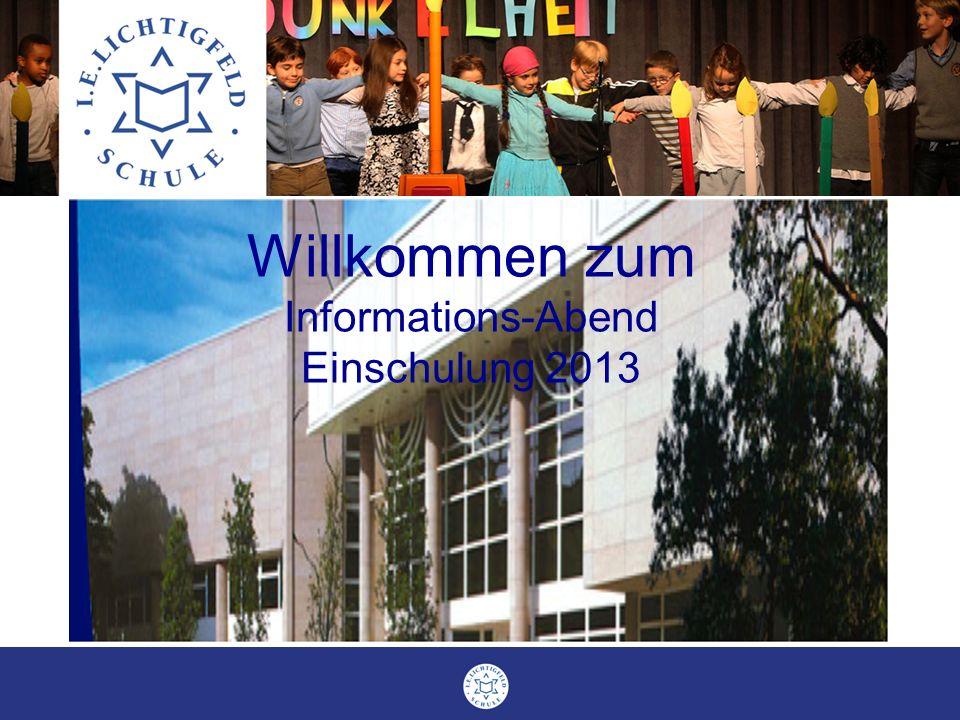 Willkommen zum Informations-Abend Einschulung 2013
