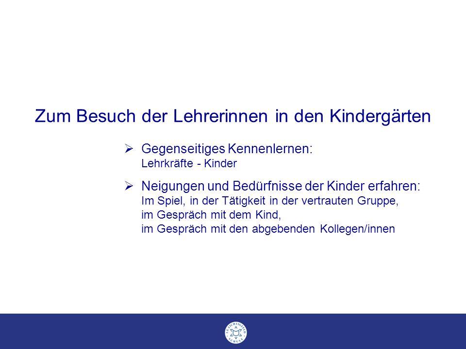 Zum Besuch der Lehrerinnen in den Kindergärten