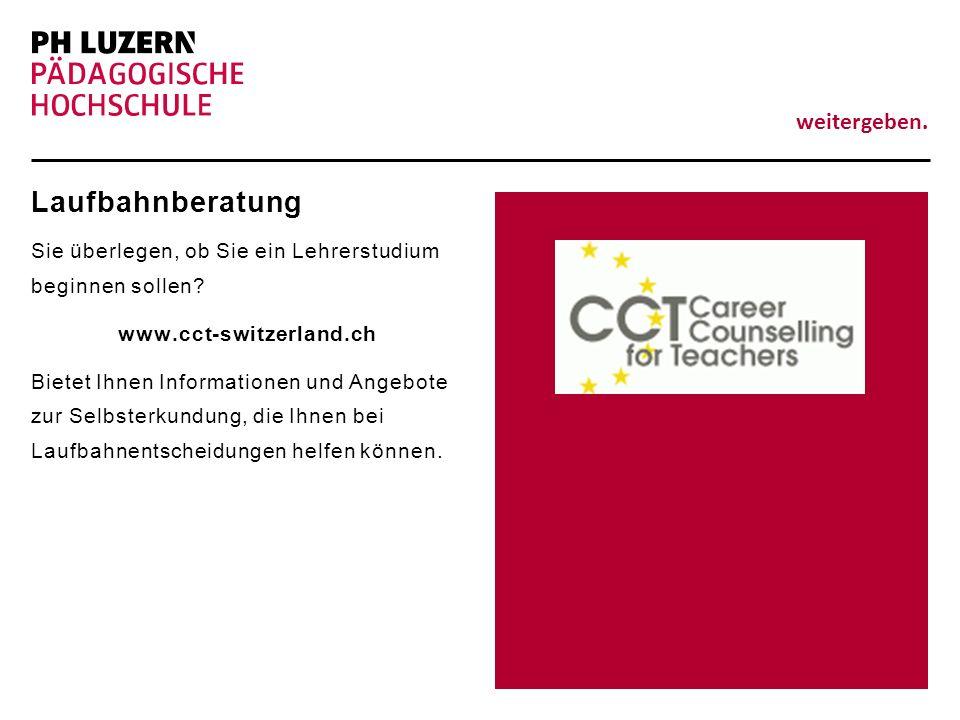 Laufbahnberatung Sie überlegen, ob Sie ein Lehrerstudium beginnen sollen www.cct-switzerland.ch.