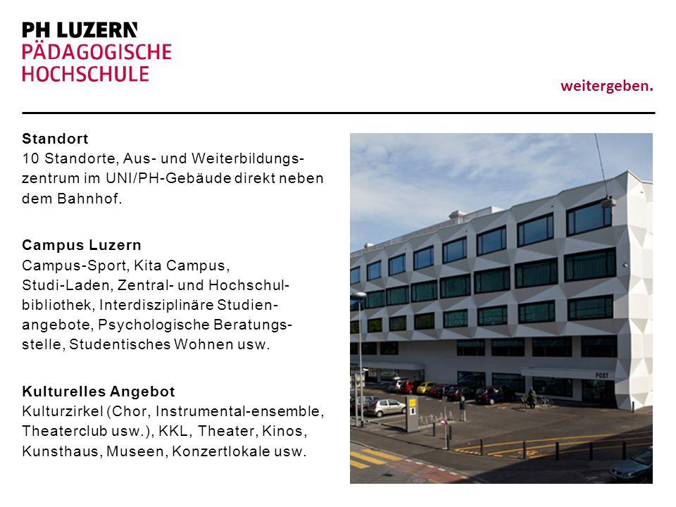Standort 10 Standorte, Aus- und Weiterbildungs- zentrum im UNI/PH-Gebäude direkt neben dem Bahnhof.