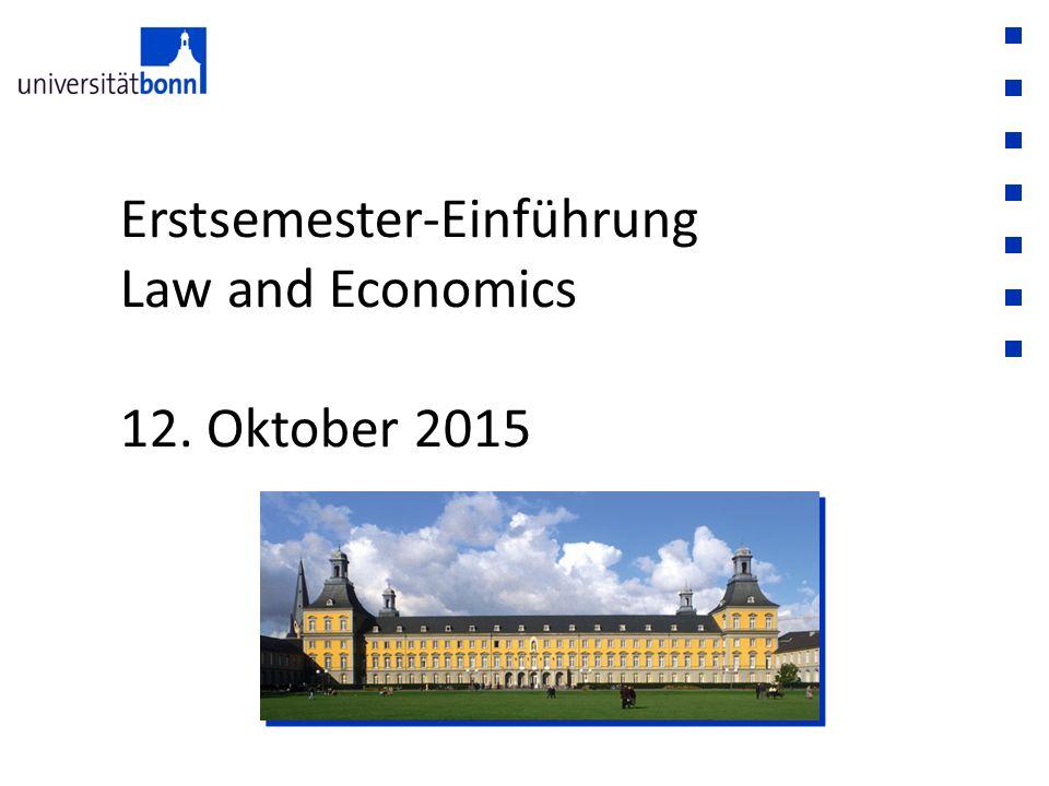 Erstsemester-Einführung Law and Economics 12. Oktober 2015
