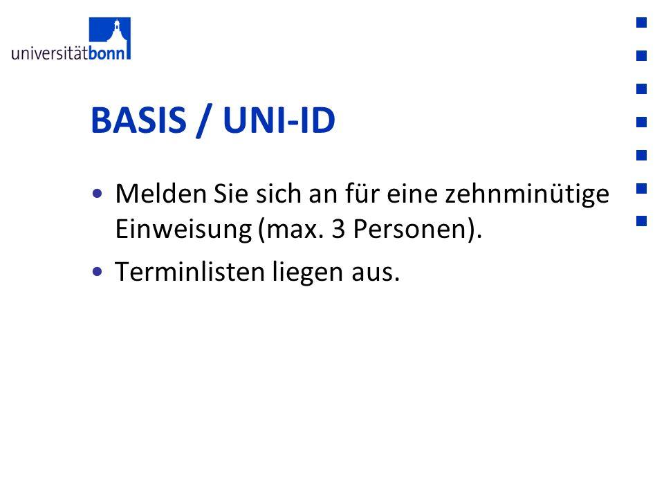 BASIS / UNI-ID Melden Sie sich an für eine zehnminütige Einweisung (max.