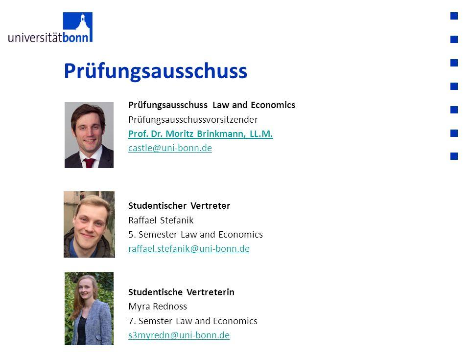 Prüfungsausschuss Prüfungsausschuss Law and Economics Prüfungsausschussvorsitzender. Prof. Dr. Moritz Brinkmann, LL.M.