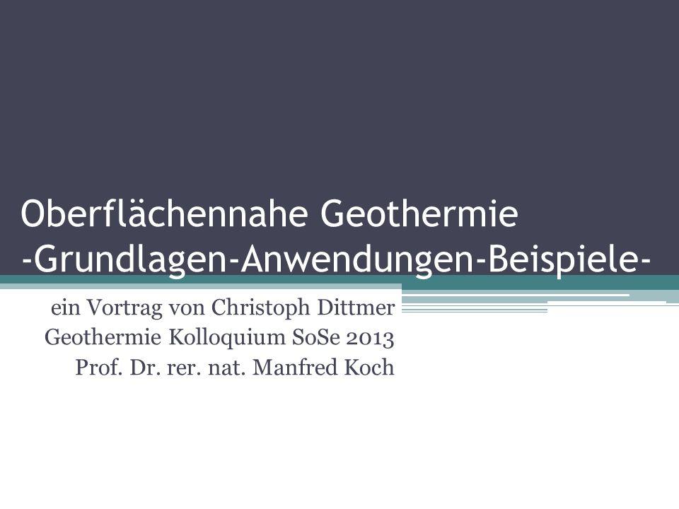 Oberflächennahe Geothermie -Grundlagen-Anwendungen-Beispiele-