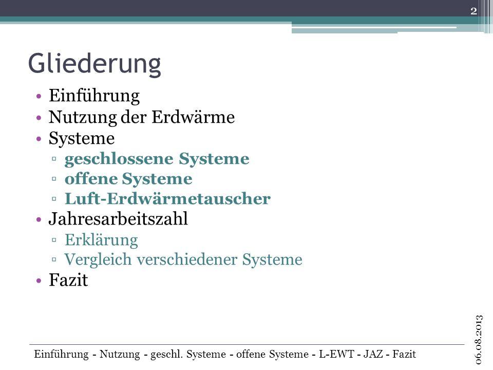 Gliederung Einführung Nutzung der Erdwärme Systeme Jahresarbeitszahl