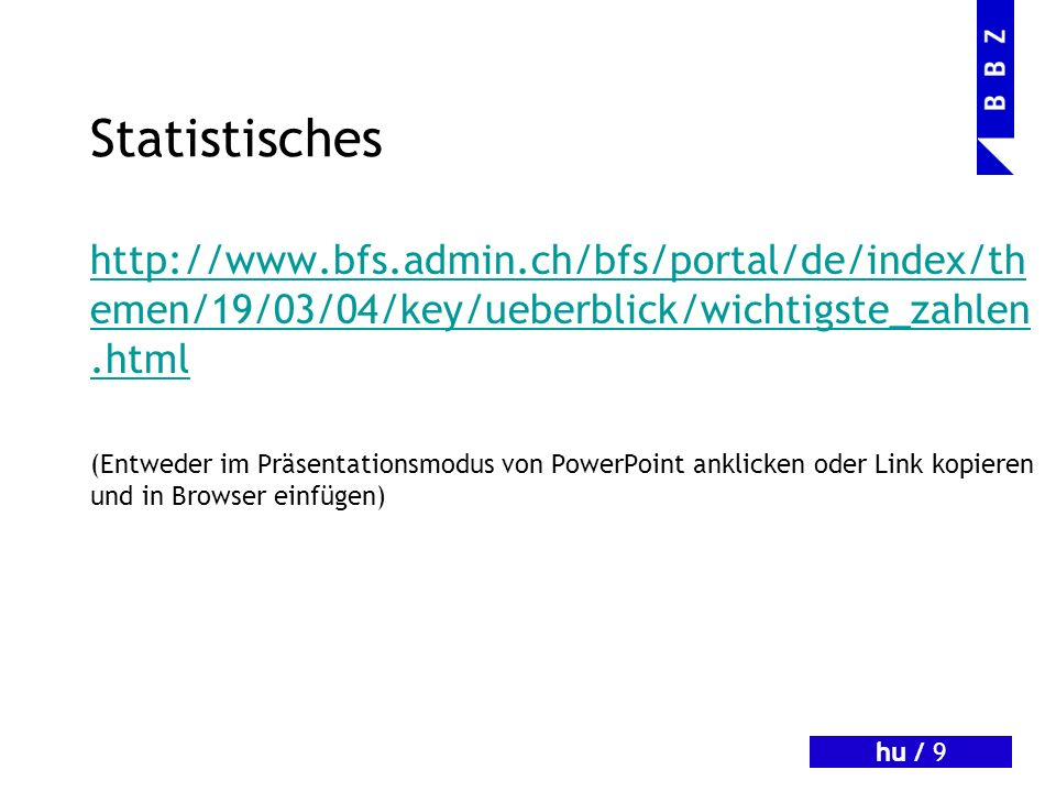 Statistischeshttp://www.bfs.admin.ch/bfs/portal/de/index/themen/19/03/04/key/ueberblick/wichtigste_zahlen.html.