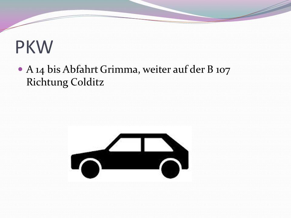 PKW A 14 bis Abfahrt Grimma, weiter auf der B 107 Richtung Colditz