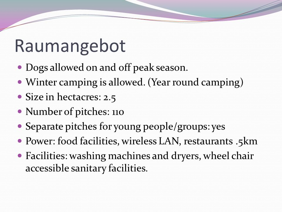 Raumangebot Dogs allowed on and off peak season.