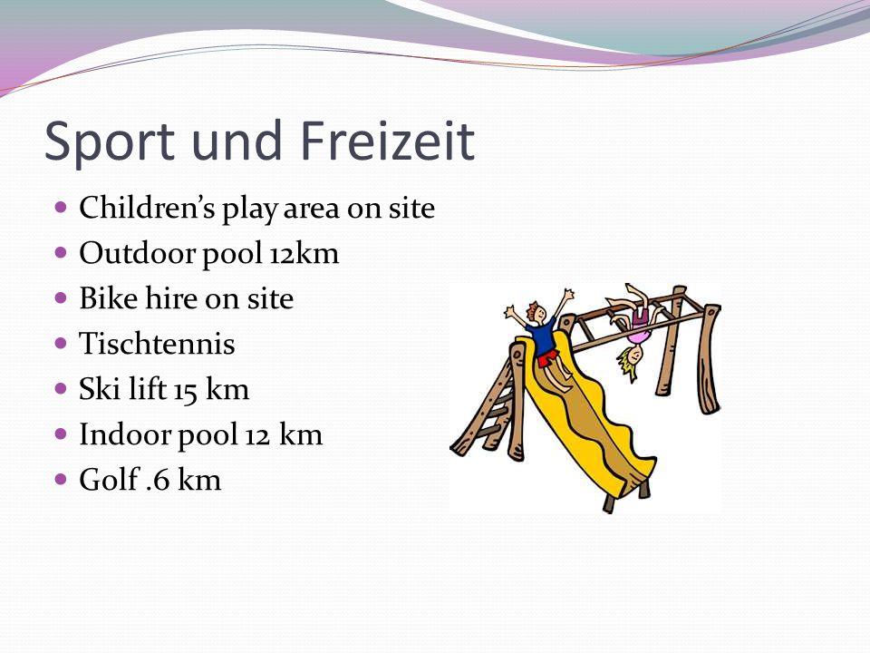 Sport und Freizeit Children's play area on site Outdoor pool 12km